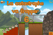 La catastrophe va frapper 6